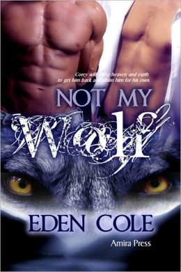 Not My Wolf (My Wolf Book 1)