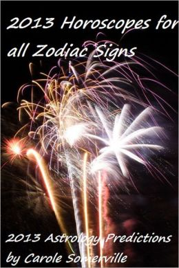 2013 Astrology Predictions for all Zodiac Signs