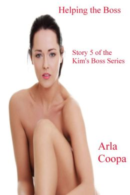 Helping the Boss: Story 5 of the Kim's Boss Series