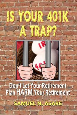 Is Your 401(k) a Trap?