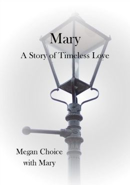 Mary: A Story of Timeless Love