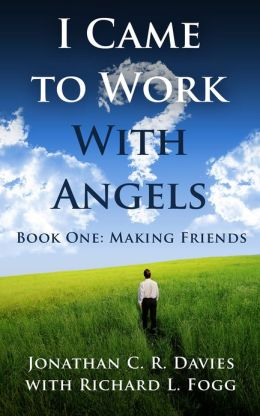 I Came to Work with Angels, Book One: Making Friends
