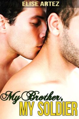 My Brother, My Soldier (A First Time Gay Taboo Tale)