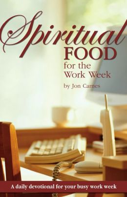 Spiritual Food for the Work Week: A Daily Devotional for Your Busy Work Week