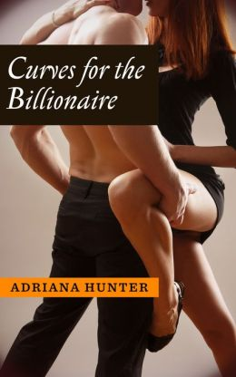 Curves For The Billionaire - (Billionaire's Game) Erotic Romance