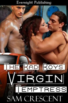 The Bad Boys' Virgin Temptress
