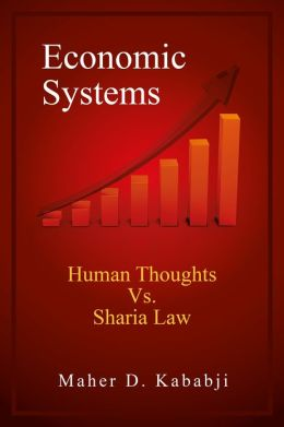 Economic Systems: Human Thoughts vs. Sharia Law