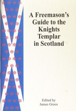 A Freemason's Guide to the Knights Templar in Scotland