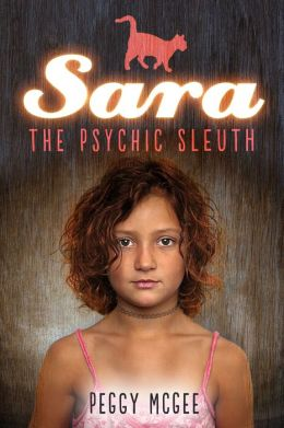 Sara the Psychic Sleuth (Book One in the Series)
