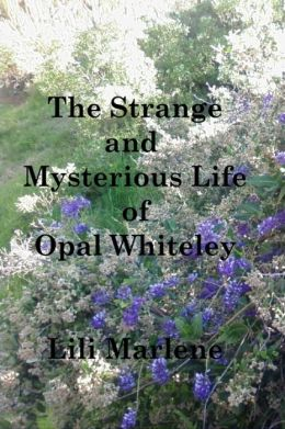 The Strange and Mysterious Life of Opal Whiteley