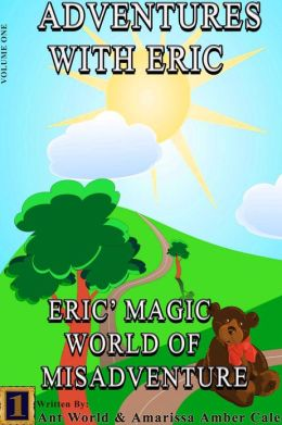 Adventures With Eric: Eric's Magic World Of Misadventure