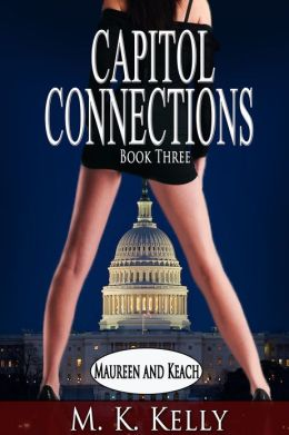 Capitol Connections: Maureen and Keach - Book Three