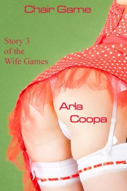 Chair Game: Story 3 of The Wife Games