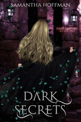 Dark Secrets (Dark Heritage #1)