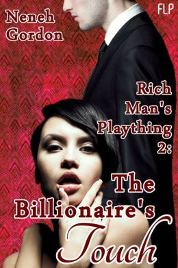 Rich Man's Plaything 2 - The Billionaire's Touch (Billionaire Bondage Erotic Romance)