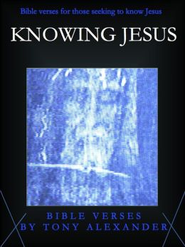 Knowing Jesus Bible Verses
