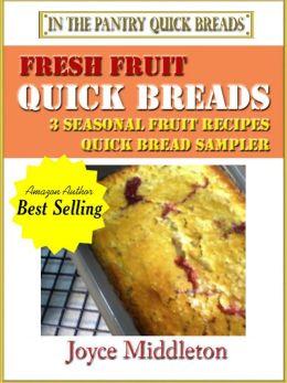 Fresh Fruit Quick Breads Sampler