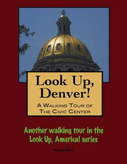 Look Up, Denver! A Walking Tour of the Civic Center