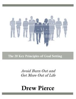 The 20 Key Principles of Goal Setting