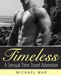 Timeless: A Sensual Time Travel Adventure