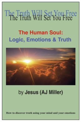 The Human Soul: Logic, Emotions and Truth