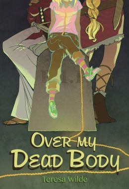 Over My Dead Body (Teen Urban Fantasy)