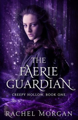 The Faerie Guardian (Creepy Hollow, #1)