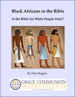 Black Africans in the Bible: Is the Bible for White People Only?