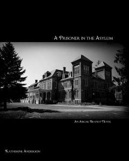 A Prisoner in the Asylum