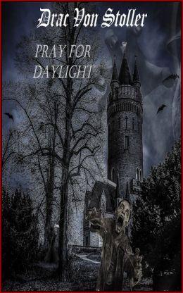Pray for Daylight
