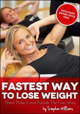 Fastest Way To Lose Weight: Shed Those Extra Pounds The Fast Way