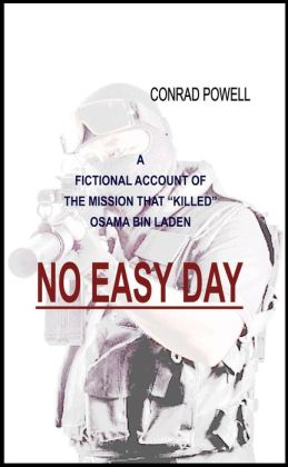No Easy Day: A Fictional Account of the Mission That