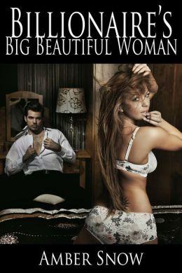Billionaire's Big Beautiful Woman (A BBW erotic romance)