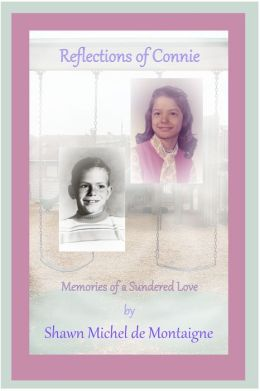 Reflections of Connie: Memories of a Sundered Love