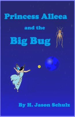 Princess Alleea and the Big Bug