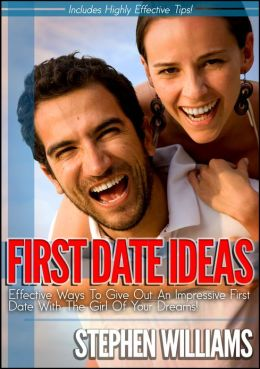 First Date Ideas: Effective Ways To Give Out An Impressive First Date With The Girl Of Your Dreams!