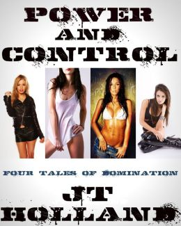 Power and Control: Four Tales of Domination