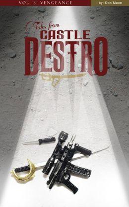 Tales from Castle Destro Volume III: Vengeance
