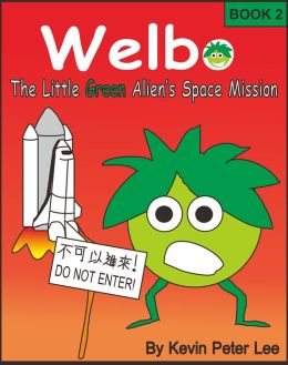 Welbo Book 2: The Little Green Alien's Space Mission