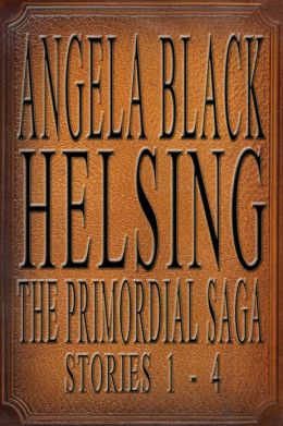 HELSING: The Primordial Saga - Stories 1 - 4 (Hunter Explorer Loner Supernatural Inquisitor Nomad Guardian)