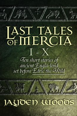 Last Tales of Mercia 1-10