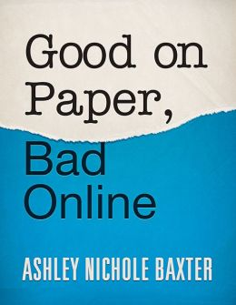 Good on Paper, Bad Online