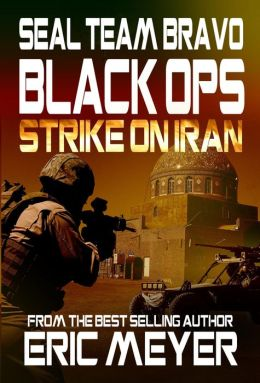 SEAL Team Bravo: Black Ops - Strike on Iran