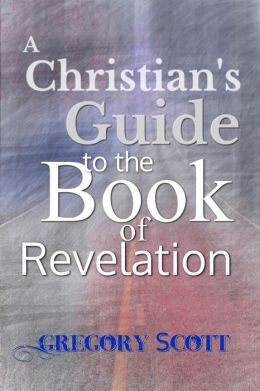 A Christian's Guide to the Book of Revelation