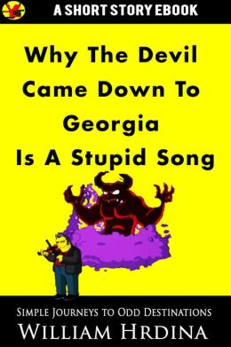 Why 'The Devil Came Down to Georgia' Is a Stupid Song