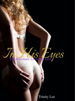 In His Eyes (The Billionaire Loves Big Girls, Book #1)