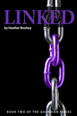 Linked, a YA paranormal romance/fantasy (#2 Guardian series)