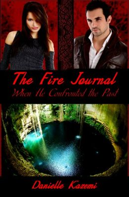 When He Confronted the Past (#2) (The Fire Journal)