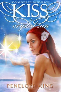 Kiss the Crystal Sun (Spellbound #2)
