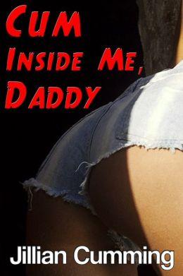 Cum Inside Me, Daddy